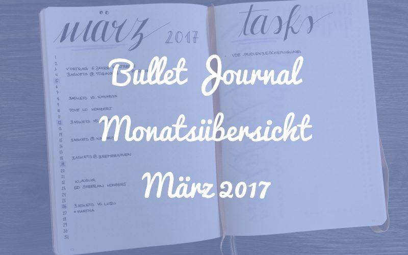 Bullet Journal Monatsübersicht: März 2017