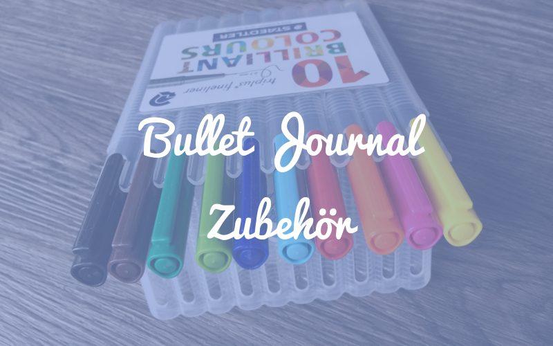 Bullet Journal Zubehör: was kann, was muss?