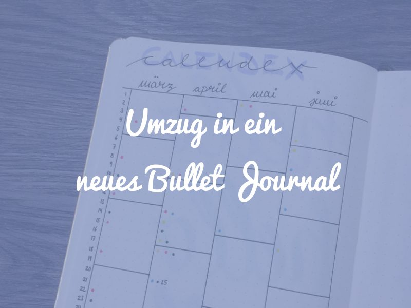 Bullet Journal Umzug