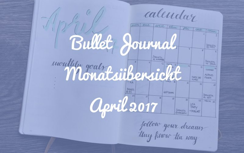 Bullet Journal Monatsübersicht: April 2017