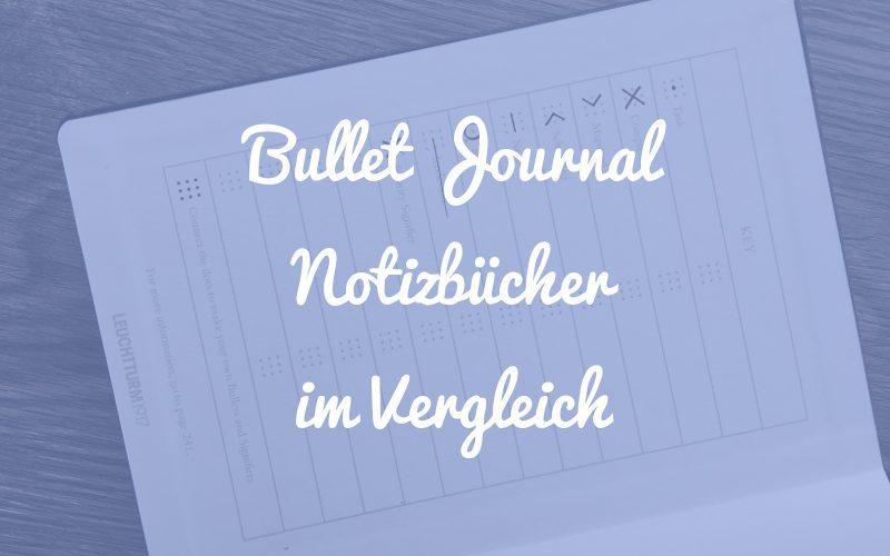 Bullet Journal Notizbücher – ein Vergleich