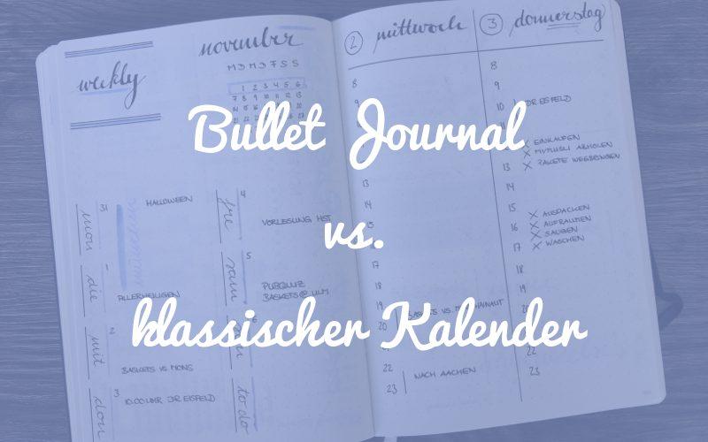 Bullet Journal vs. klassischer Kalender – darum ist das Bullet Journal das bessere System