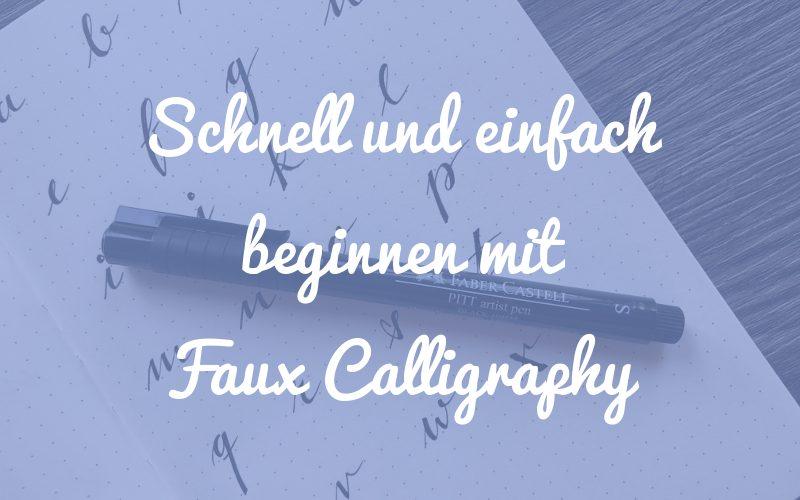 Wie du schnell und einfach mit Faux Calligraphy beginnen kannst