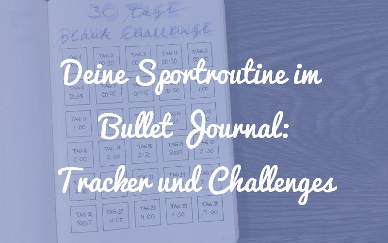 Deine Sportroutine im Bullet Journal: Ideen für Tracker und Challenges