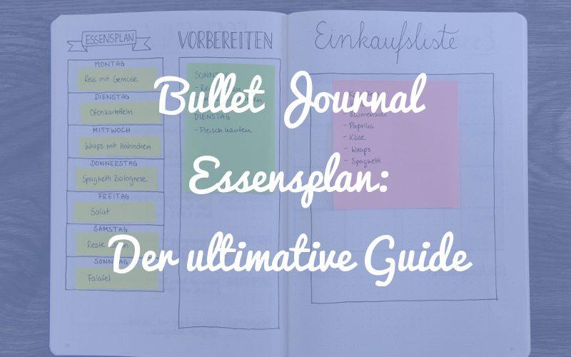 Bullet Journal Essensplan: Der ultimative Guide