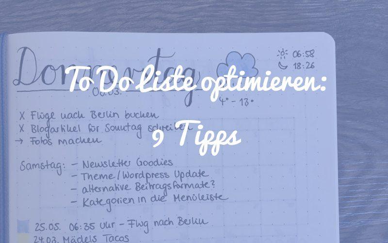 9 Tipps, wie du deine To Do Liste optimieren kannst