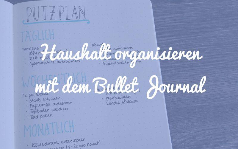Putzplan & Co.: So organisierst du deinen Haushalt im Bullet Journal