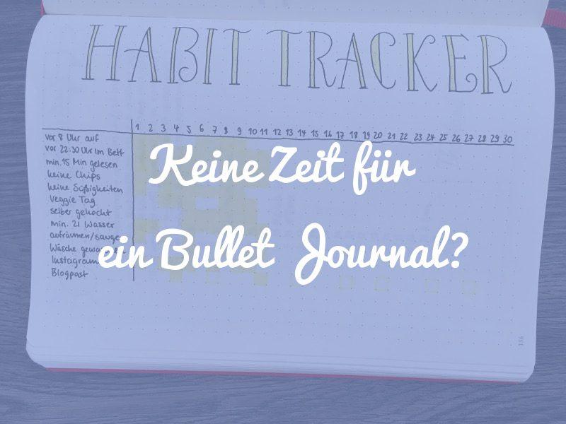Hast du keine Zeit für ein Bullet Journal?