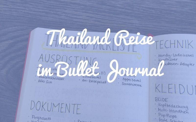 So plane ich meine Thailand-Reise im Bullet Journal