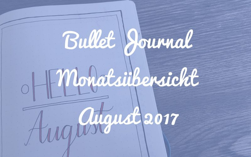Bullet Journal Monatsübersicht: August 2017