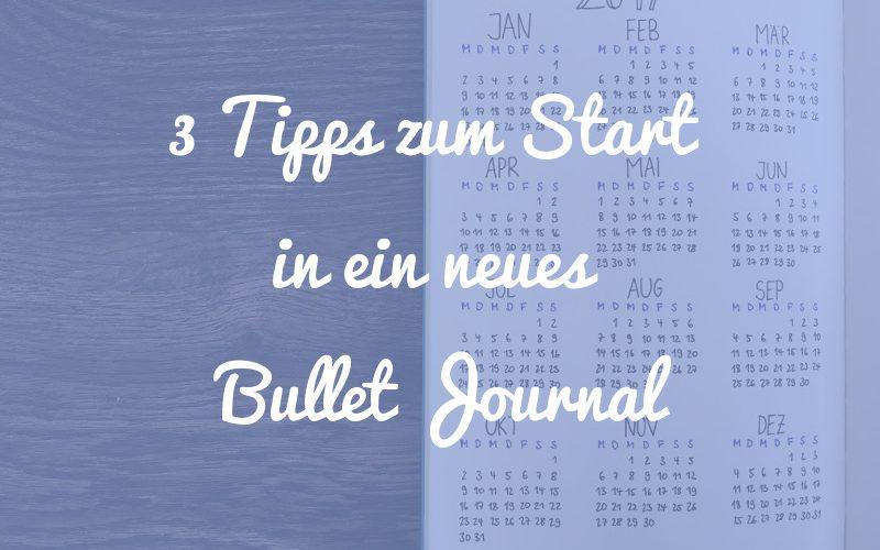 3 Tipps für deinen Start in ein neues Bullet Journal