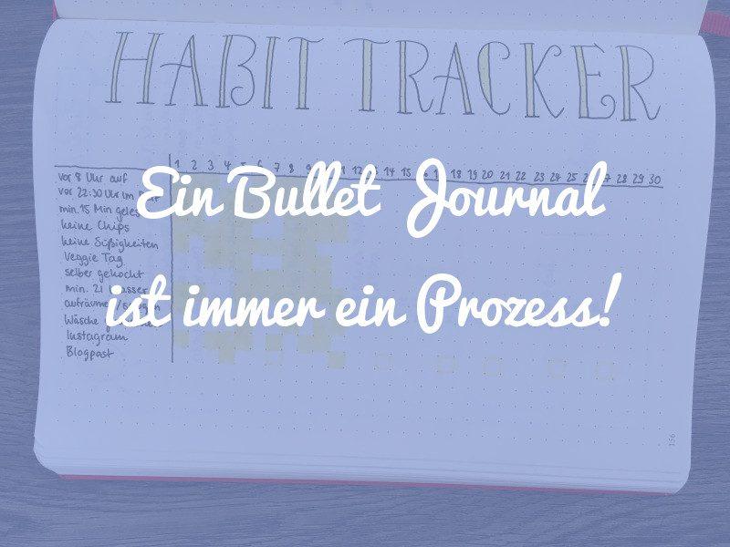 Ein Bullet Journal ist immer ein Prozess: Entwicklung meines Bullet Journals in einem Jahr
