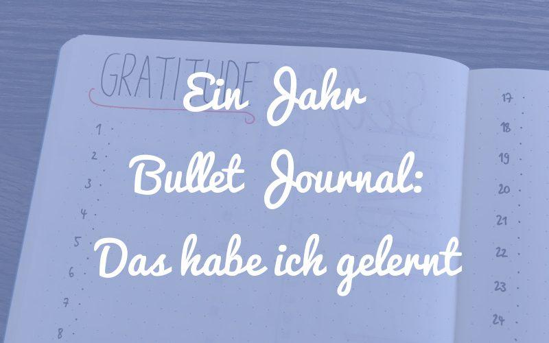 Ein Jahr Bullet Journal: Das habe ich gelernt