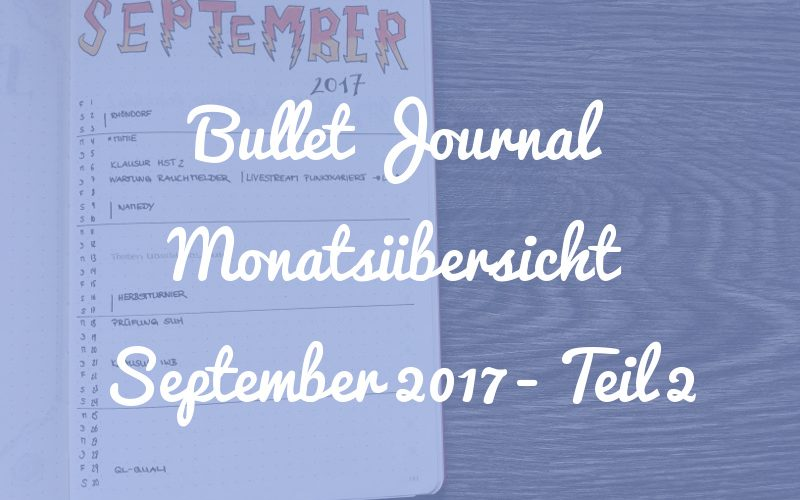 Bullet Journal Monatsübersicht September 2017 Teil 2 [Harry Potter Special]