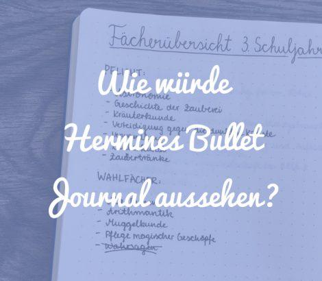 Wie würde das Bullet Journal von Hermine Granger aussehen?