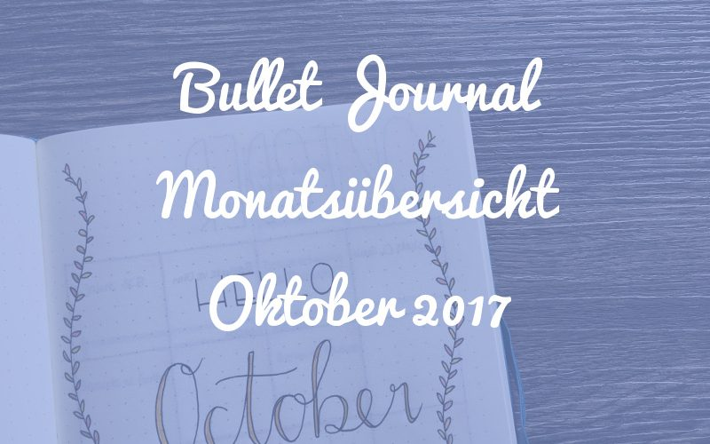 Bullet Journal Monatsübersicht: Oktober 2017