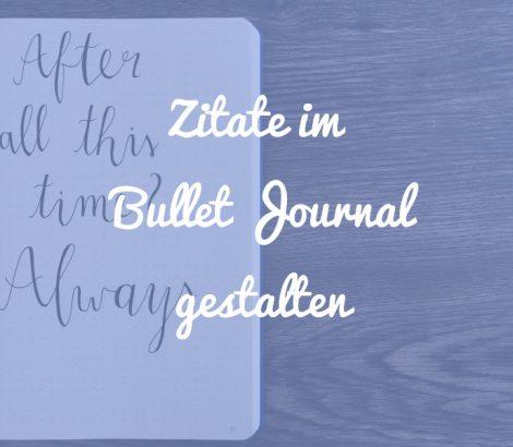 Du kannst die Zitate in deinem Bullet Journal auf viele verschiedene Arten gestalten!