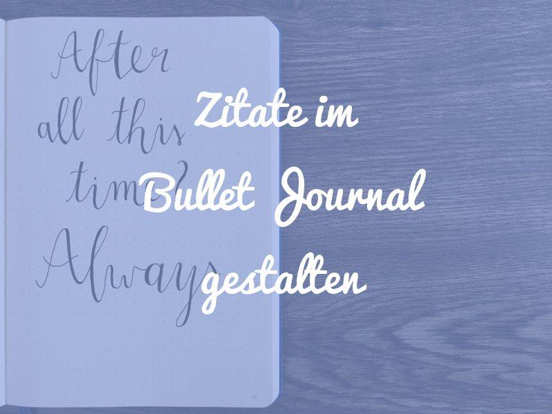 Zitate Im Bullet Journal Gestalten 6 Varianten Punktkariert