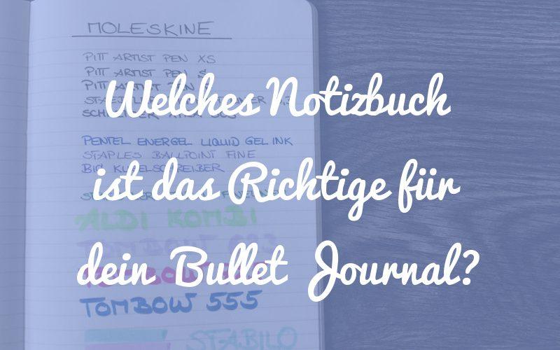 Welches Notizbuch ist das Richtige für dein Bullet Journal – Leuchtturm, Nuuna, Moleskine im Vergleich