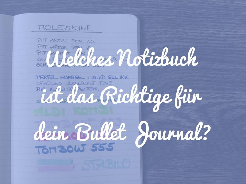 Welches Notizbuch ist das Richtige für dein Bullet Journal?