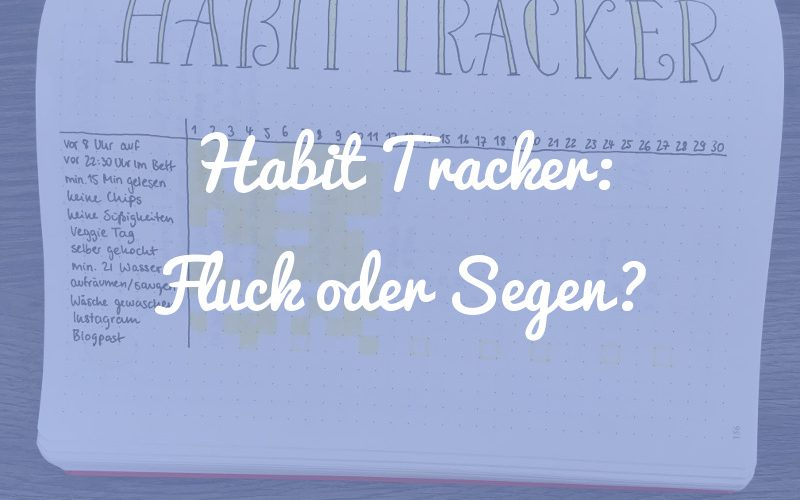 Habit Tracker: Fluch oder Segen?