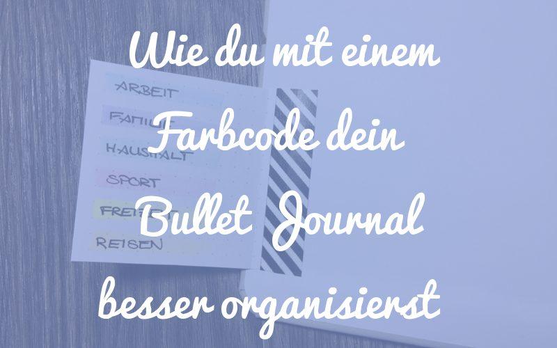 Wie du mit einem Farbcode dein Bullet Journal besser organisierst