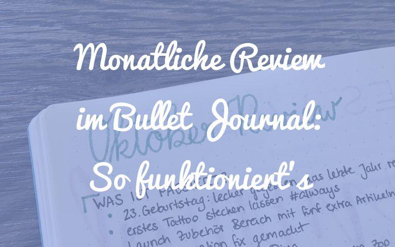 8 Fragen für deine monatliche Review im Bullet Journal (und das Ergebnis meiner Oktober Review)