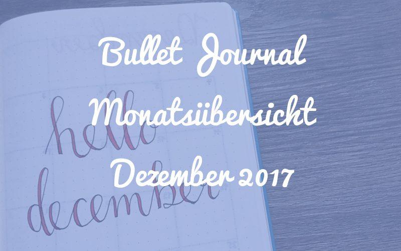 Bullet Journal Monatsübersicht: Dezember 2017