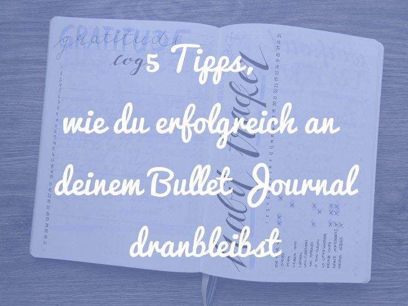 dein Bullet Journal erfolgreich führen