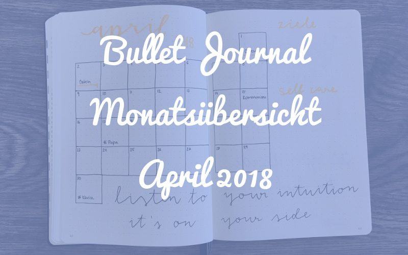 Bullet Journal Monatsübersicht: April 2018