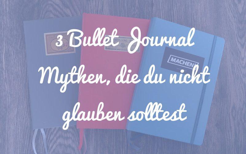 3 Bullet Journal Mythen, die du auf keinen Fall glauben solltest