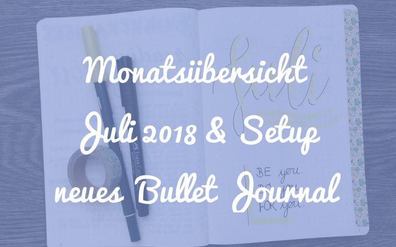 Zeit für ein neues Bullet Journal! Plus: Monatsübersicht Juli 2018