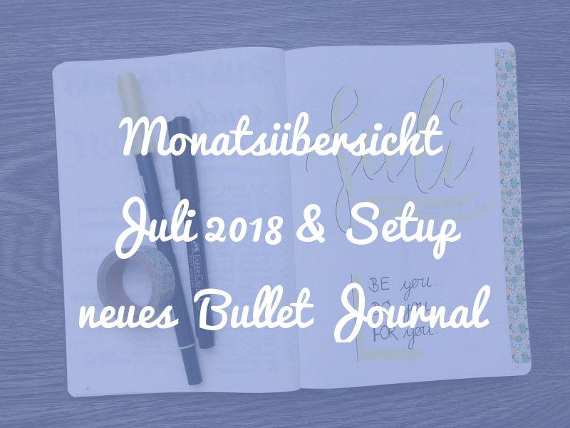 Monatsübersicht Juli 2018 und Setup neues Bullet Journal