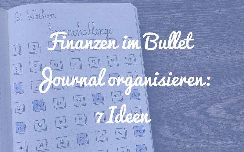7 Ideen, wie du deine Finanzen im Bullet Journal organisieren kannst