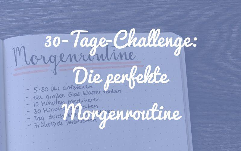 Die perfekte Morgenroutine: Unsere 30-Tage-Challenge (inkl. Gratis-Download)