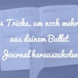 Bullet Journal Tricks Teil 2