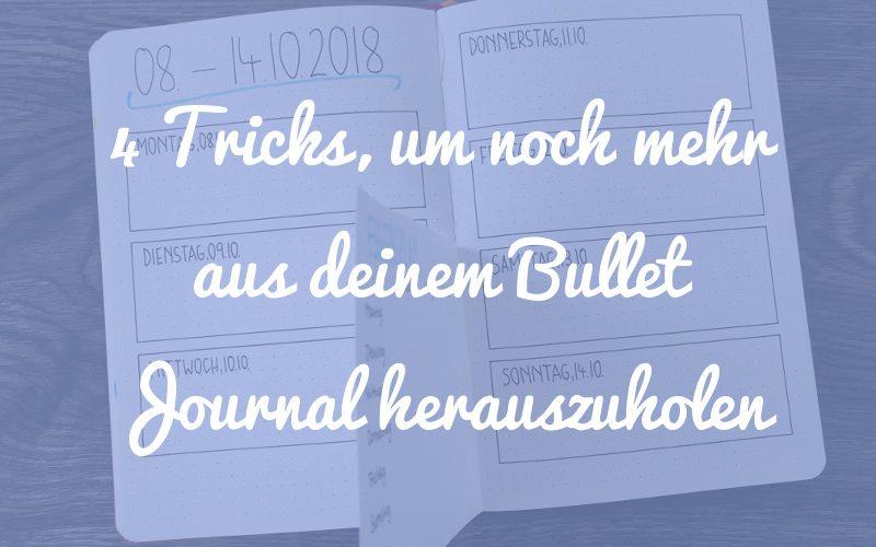 4 Tricks, mit denen du noch mehr aus deinem Bullet Journal herausholen kannst