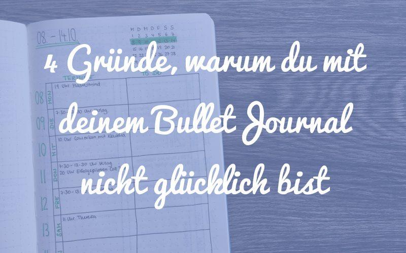 4 Gründe, warum du nicht glücklich mit deinem Bullet Journal bist (und was du dagegen tun kannst)