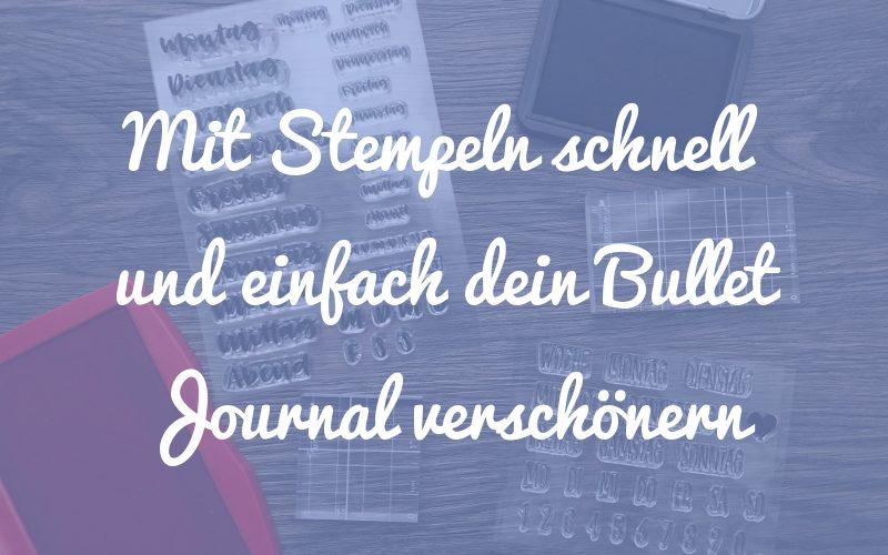 Wie du schnell und einfach mit Stempeln dein Bullet Journal verschönerst