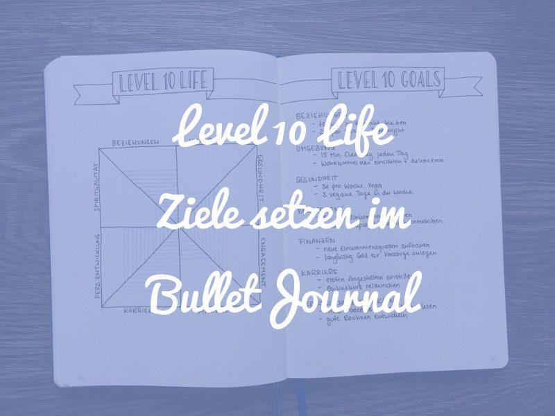 Level 10 Life im Bullet Journal
