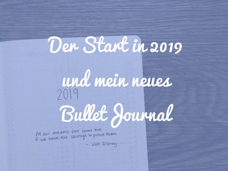 Der Start in 2019 und mein neues Bullet Journal System