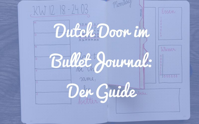Die Dutch Door im Bullet Journal: Der ultimative Guide