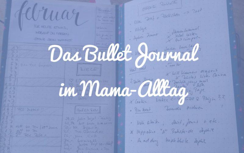 Wie ich das Bullet Journal für meinen selbst und ständig Mama-Alltag nutze