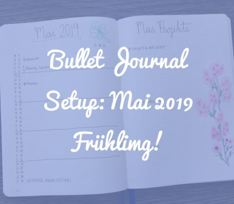Bullet Journal Setup Frühling: Mai 2019