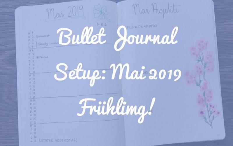 Unsere frühlingshaften Bullet Journal Setups für Mai