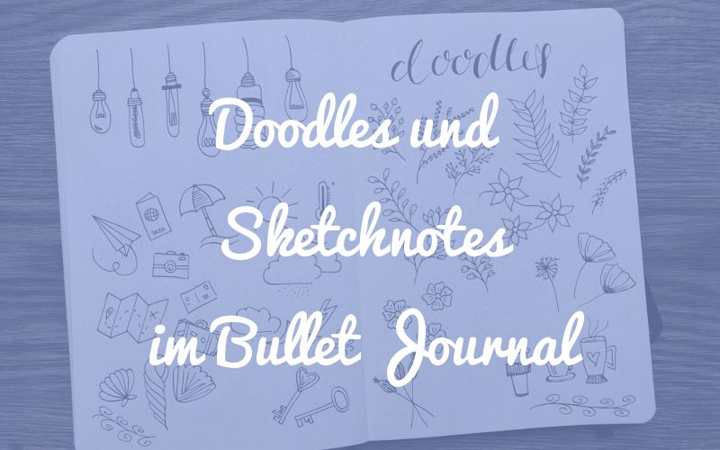Wie du mit Doodles und Sketchnotes dein Bullet Journal aufwerten kannst