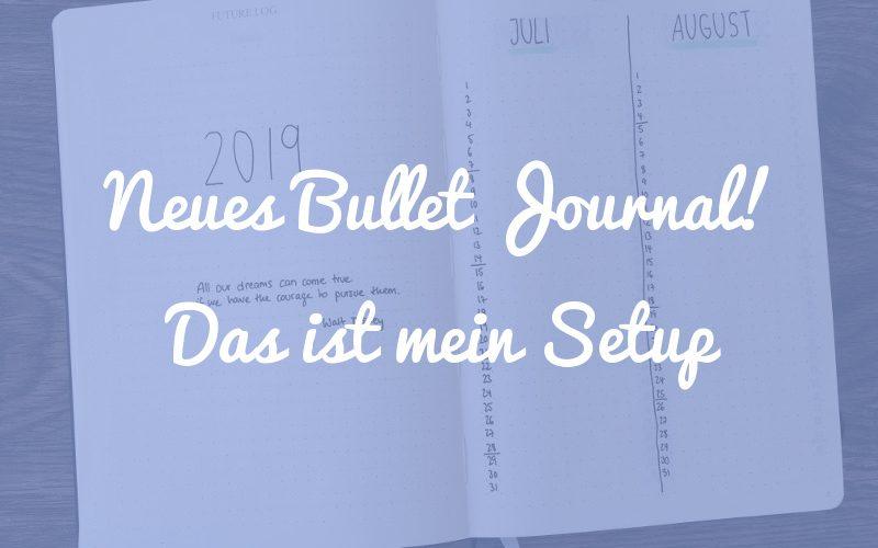 Mein neues Bullet Journal Setup für die zweite Jahreshälfte 2019