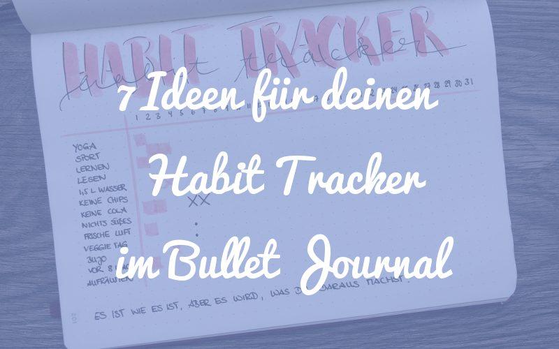 7 Ideen für deinen Habit Tracker