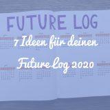 Bullet Journal Future Log Ideen 2020