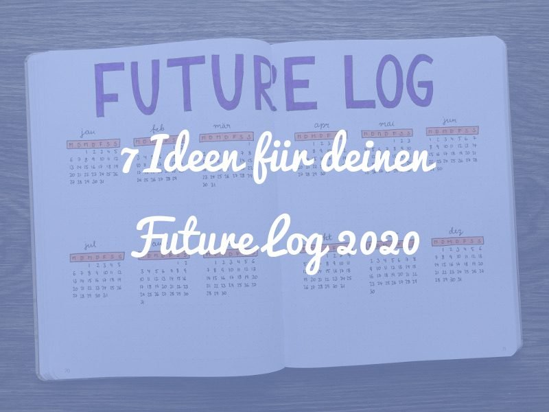 Bullet Journal Future Log Ideen 2020